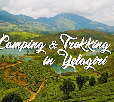 Weekend Getaway Camping and Trekking Trip at Yelagiri