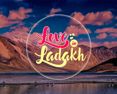 Leh Ladakh Honeymoon Package from Delhi, 2019