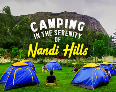 Nandi Hills Adventure Camp, Bangalore - Flat 25% Off