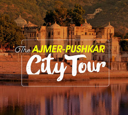 Day Trip to Ajmer- Pushkar with Guide Flat 13% off