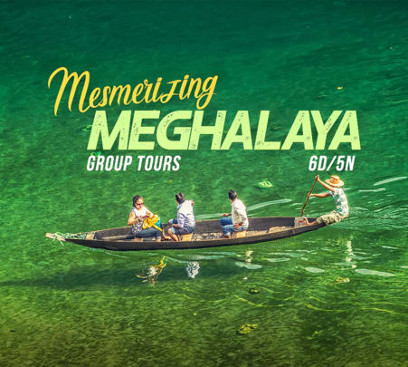 6 Days Group Tour of Mesmerising Meghalaya