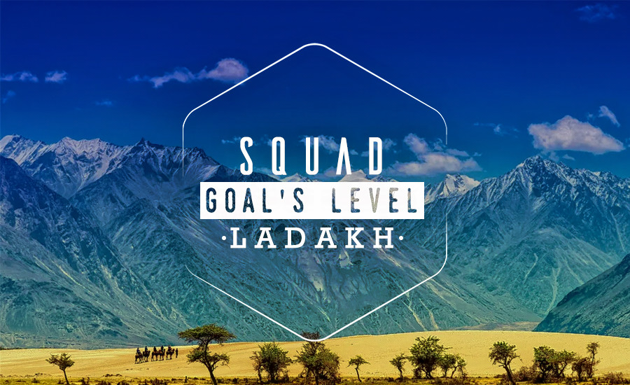1517477151_squad-goal-level--ladakh.png